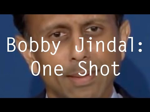 Bobby Jindal: One Shot
