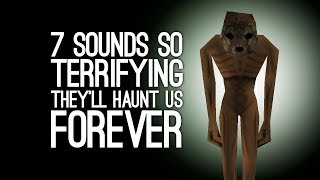 7 Terrifying Sounds We'll Never Get Out of Our Heads