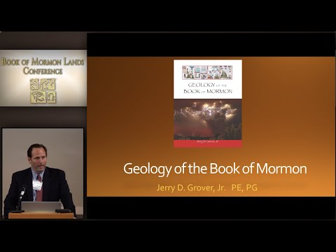 Geology in the Book of Mormon and Mesoaerica-   Jerry Grover 4/16/16 HD