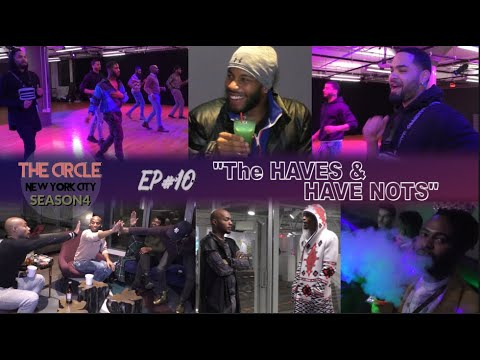 """Download The CIRCLE NYC S4"""" Episode#10 [The Haves & Have Nots]"""