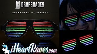 Drop Shades - Sound Reactive Glasses [iHeartRaves.com]