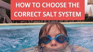 How To Choose the Correct Salt System For My Pool