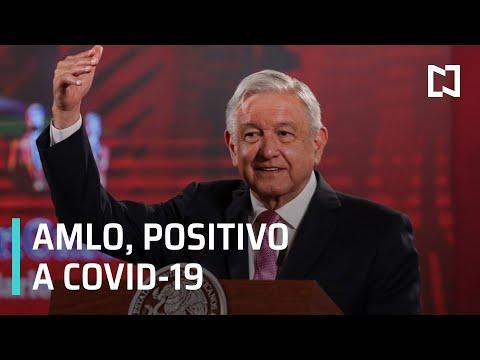 AMLO informó a través de twitter que dio positivo a Covid-19 - Las Noticias
