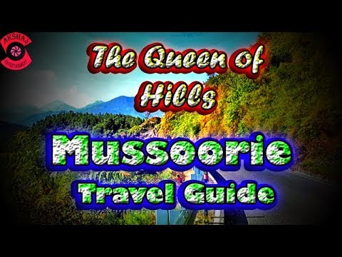 Mussoorie Travel Guide | The Queen of Hills | Tourist Destinations in India | Hindi