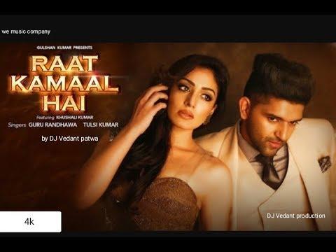 Official remix : Raat Kamaal Hai | Guru Randhawa & Khushali Kumar | Tulsi Kumar | by DJ Vedant patwa