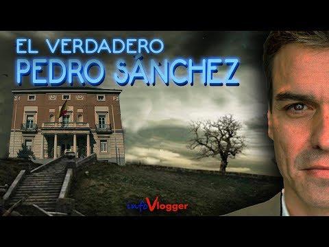 El verdadero Pedro Sánchez - InfoVlogger