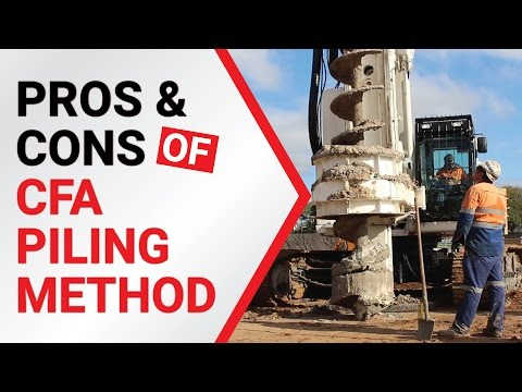 CFA Piling 4/9 - Advantages and Disadvantages CFA Continous Flight Auger Piling Method