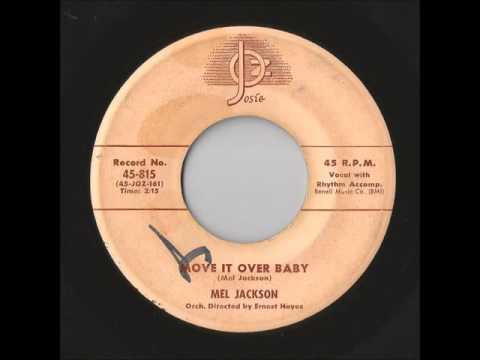 Mel Jackson  Move It Over Baby Josie