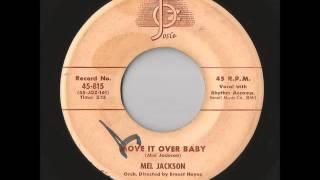 Mel Jackson - Move It Over Baby (Josie)