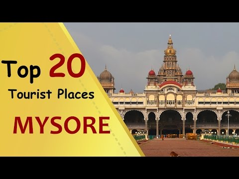 """MYSORE"" Top 20 Tourist Places 
