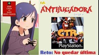 LA ANTIJUGADORA juega a CRASH TEAM RACING
