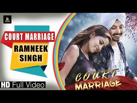 COURT MARRIAGE (Full hd Video)|| RAMNEEK SINGH || latest punjabi song 2017 || LABEL YDW PRODUCTION