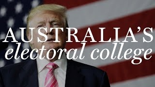 What if Australia had an Electoral College?