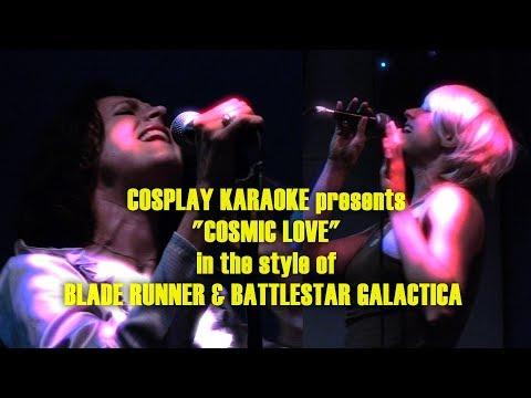 "BSG Starbuck & Blade Runner's Rachael - ""Cosmic Love"" - COSPLAY KARAOKE"