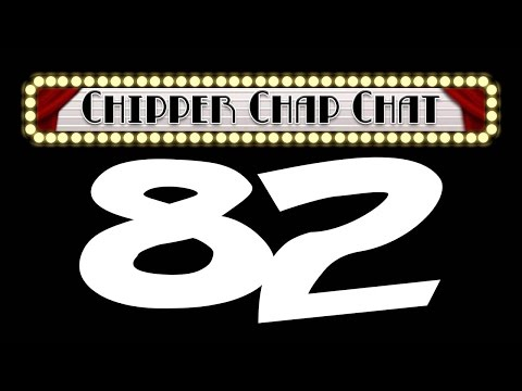 Chipper Chap Chat - Episode 82