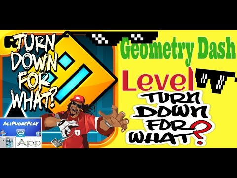 Geometry Dash Turn Down For What (RMX)