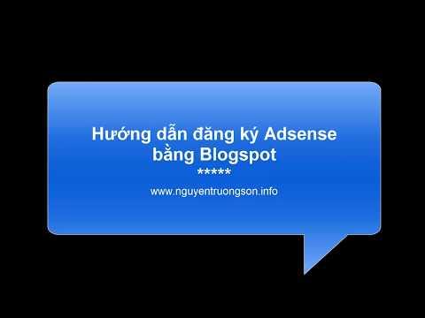 Hướng dẫn đăng ký AdSense bằng Blogspot (có video demo chi tiết)