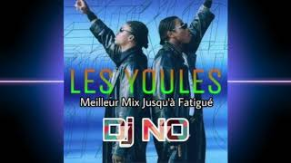 LES YOULES INTERNATIONAL - MEILLEUR MIX JUSQU'A FATIGUÉ by Dj NO