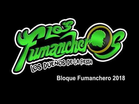 Bloque Fumanchero 2018 - Los Fumancheros