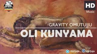 Oli Kunyama Gravity Omutujju New Ugandan Uga Flow Music May 2016