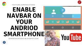 Enable Navbar on your andriod smartphone how !