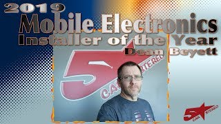Dean Beyett 2019 Mobile Electronics Installer of the year submission