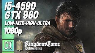 Kingdom Come Deliverance (All Settings) | i5-4590 / GTX 960 4GB