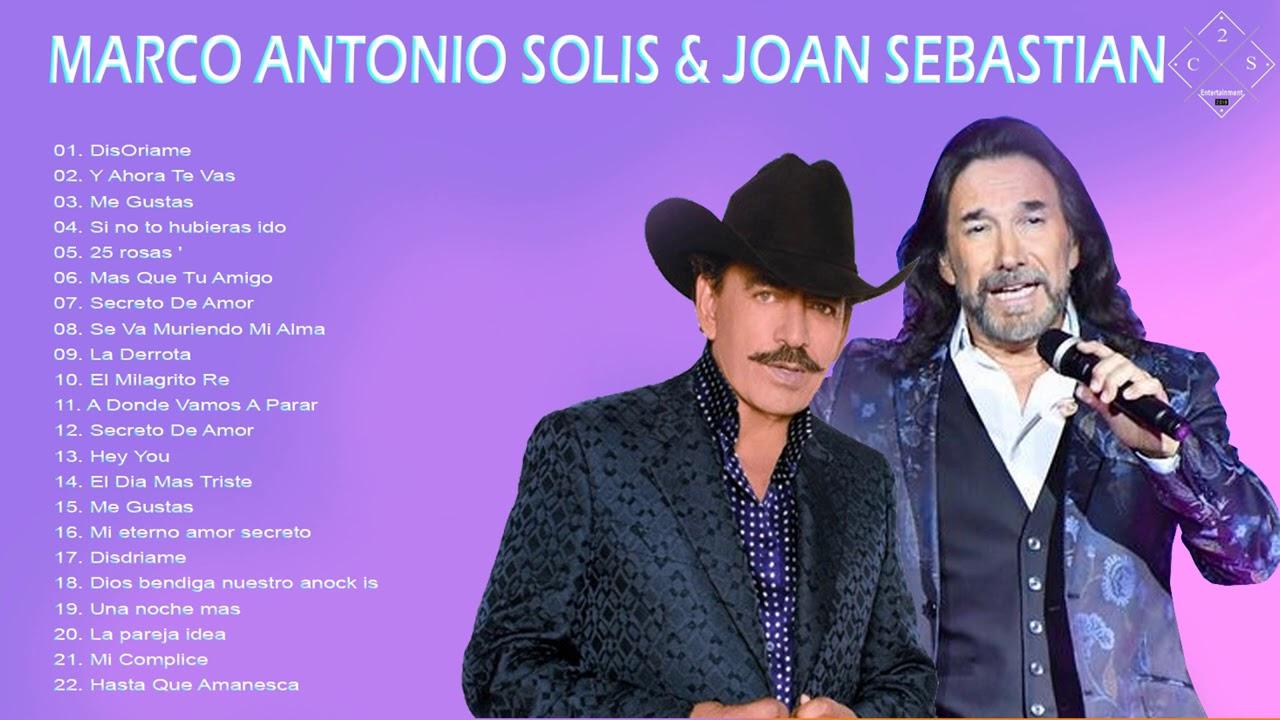 Joan Sebastian Y Marco Antonio Solis Exitos Sus Mejores Canciones Romanticas En Español Youtube