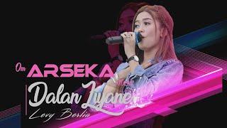 "Download Dalan Liyane ""LevyBerlia"" (Cipt.Hendra Kumbara)  ||  Om ARSEKA Music  ||  VlogDangdut"