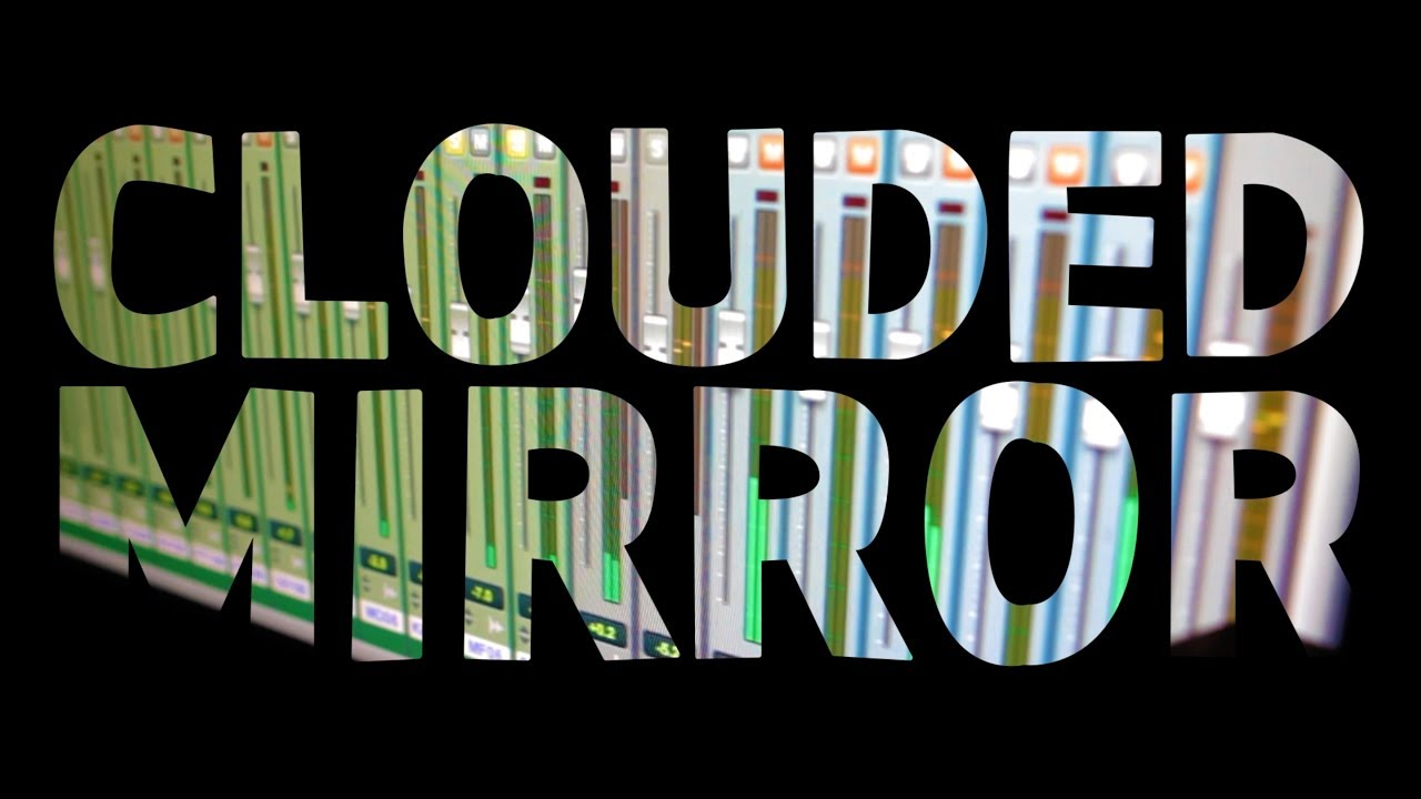 Clouded Mirror Introduction