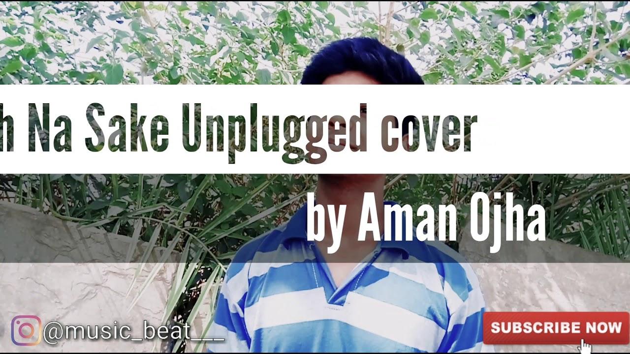 Download Soch na Sake Unplugged cover    Arijit Singh   Tulsi Kumar    Aman Ojha(Ammu)