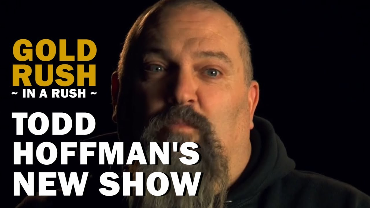 Gold Rush (In a Rush) | Todd Hoffman's New Show