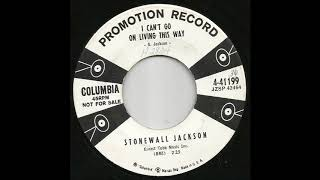 Watch Stonewall Jackson I Cant Go On Living This Way video