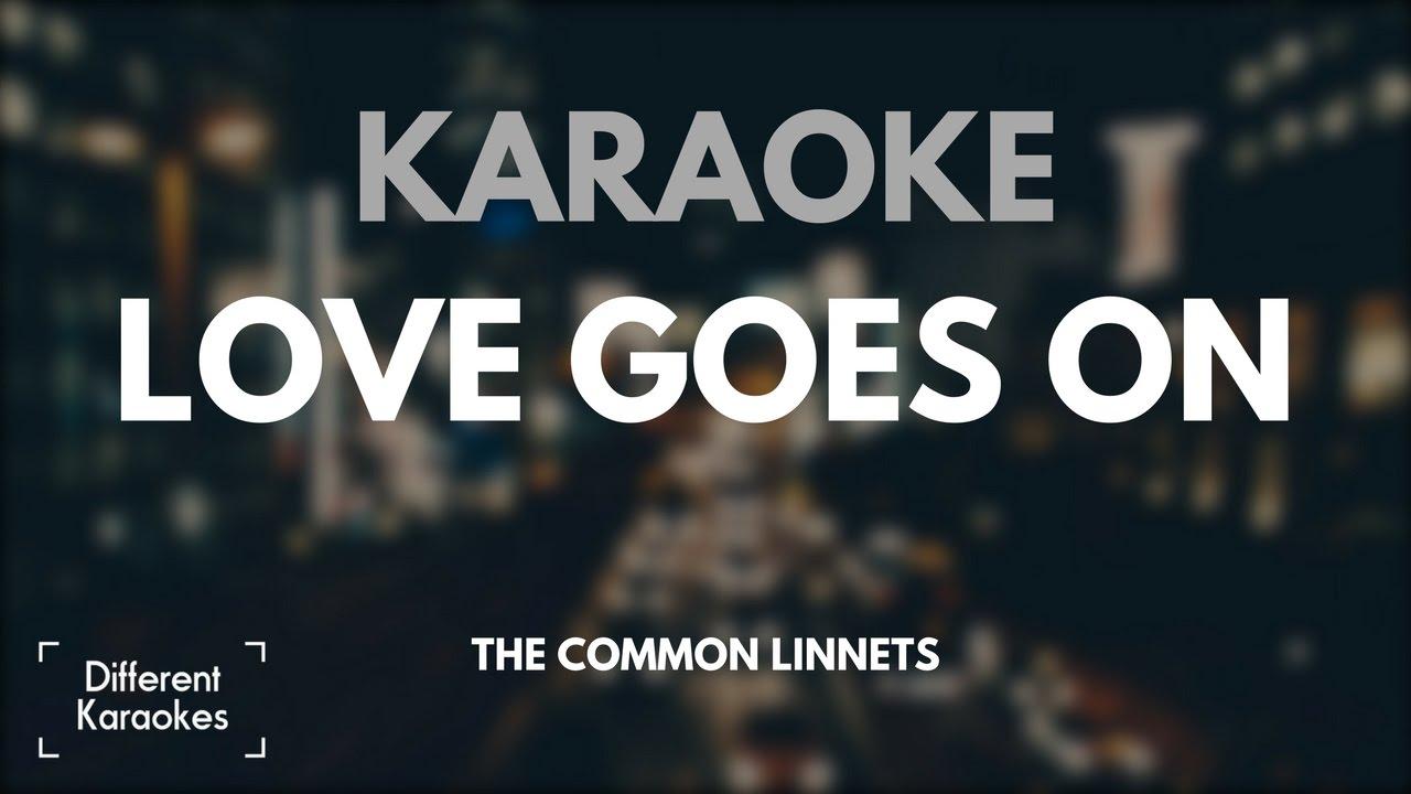 love goes on the common linnets karaoke instrumental. Black Bedroom Furniture Sets. Home Design Ideas