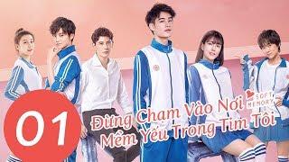 Phim Tình Yêu Thành Xuân 2019 | Đừng Chạm Vào Nơi Mềm Yếu Trong Tim Tôi - Tập 01 (Vietsub) | WeTV