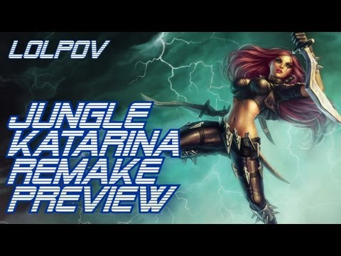 LoLPoV - Jungle Katarina Remake Full Game Preview [pre-release] (League of Legends Live Commentary)