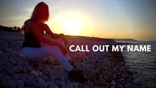 Call Out My Name - The Weeknd   Cover