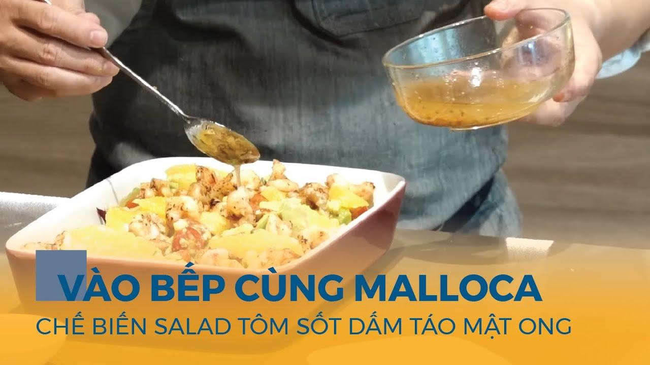 Salad Tôm sốt dấm táo mật ong - Vào bếp cùng Malloca