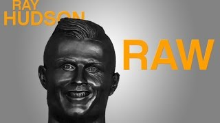 Ray Hudson Raw | Saluting the Sculptor