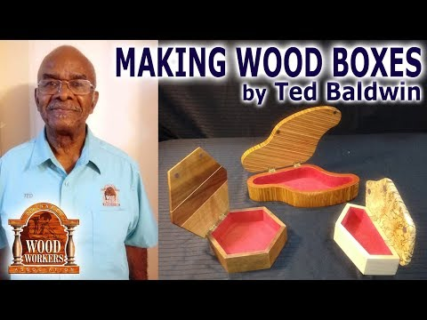 Making Wooden Boxes by Ted Baldwin - (part 1)