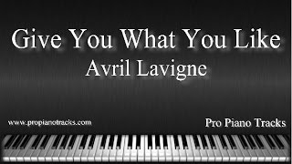Give You What You Like - Avril Lavigne Piano Accompaniment Karaoke/Backing Track Sheet Music Mp3