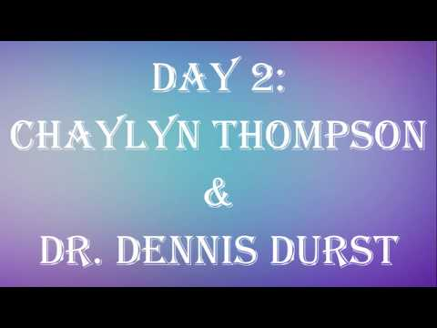 Day 2 Revival Chaylyn Thompson & Dr. Dennis Durst
