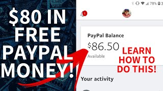 How To Earn $80 Dollars In FREE PayPal Money Over and Over Again! (Worldwide)