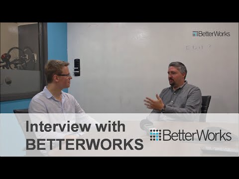 BetterWorks  | Interview with its CEO & Co-Founder - Kris Duggan