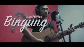 Iksan Skuter Bingung cover By Andy Bosko