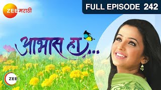 Aabhas Ha Marathi Serial - Zee Marathi Popular Tv Serial - Epi - 242