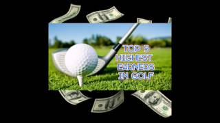 TOP 5 BEST PAID GOLFERS IN THE WORLD 2016 HIGHEST EARNERS IN GOLF