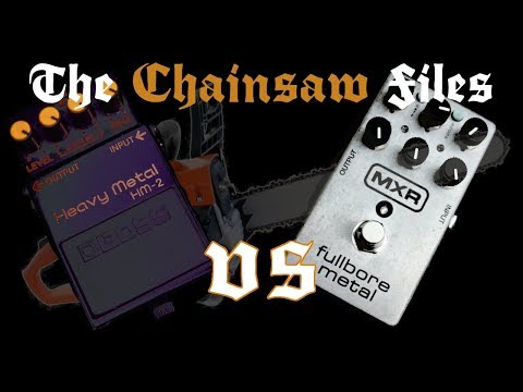 The Chainsaw Files – MXR M116 Fullbore Metal Vs. Boss HM-2 Clone Comparison