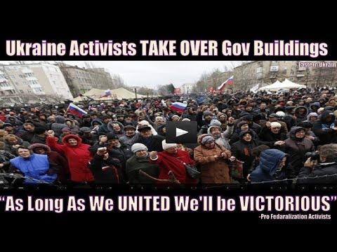 Pro-federalization ACTIVISTS TAKE OVER govt buildings across Eastern UKRAINE