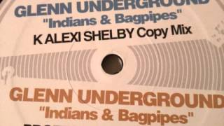 Glenn Underground - Indians & Bagpipes (Professor Inc Takes Mix)